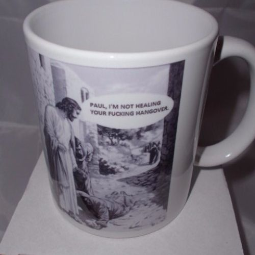 Jesus Paul i am not curing your #ucking hang over printed mug