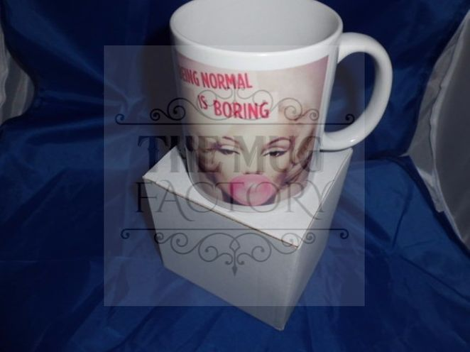 Being normal is Boring humorous mug